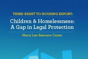 MLRC Third Right to Housing Report: Children and Homelessness – A Gap in Legal Protection