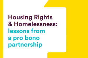 Housing Rights & Homelessness: lessons from a pro bono partnership