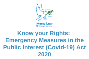 Know your Rights: Emergency Measures in the Public Interest (Covid-19) Act 2020